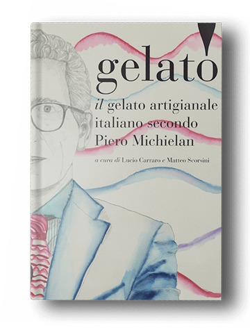 Libro | Il Gelato artigianale italiano secondo Piero Michielan